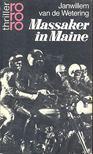 Wetering, Janwillem van de - Massaker in Maine [antikvár]