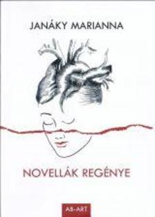 Janáky Marianna - Novellák regénye