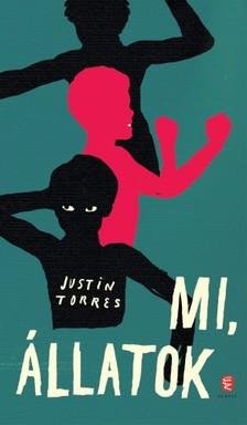 TORRES, Justin - Mi, állatok [eKönyv: epub, mobi]