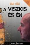 Orbán Gábor - A Viszkis és én [eKönyv: epub, mobi]