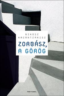 Nikosz Kazantzakisz - Zorbász, a Görög