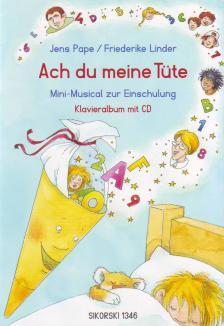 PAPE-LINDER - ACH DU MEINE TÜTE. MIMI-MUSICAL ZUR EINSCHULUNG. KLAVIERALBUM MIT CD