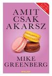 Mike Greenberg - Amit csak akarsz  [eKönyv: epub, mobi]
