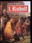 FRANZL,JOHANN - I. Rudolf [antikvár]