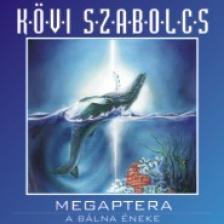 Kövi Szabolcs - MEGAPTERA/BÁLNA ÉNEKE CD