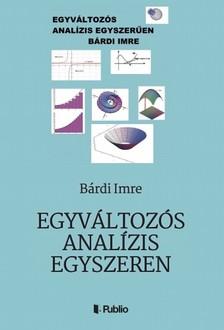 Imre Bárdi - Egyváltozós analízis egyszerűen [eKönyv: epub, mobi]