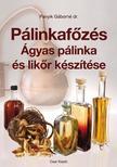 Panyik Gáborné dr. - Pálinkafőzés. Ágyas pálinka és likőr készítése - Javított kiadás