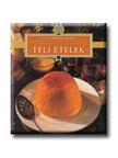 Dús Ágnes (szerk.) - Téli ételek - Főzőiskola ínyenceknek - Le Cordon Bleu