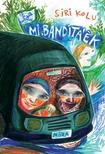 Siri Kolu - Mi,  Banditáék #