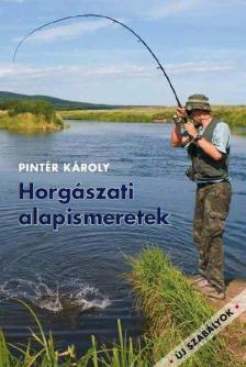 Pintér Károly - Horgászati alapismeretek 5.jav.kiadás
