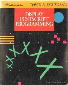 Holzgang, David A. - Display PostScript Programming [antikvár]