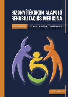 Vekerdy-Nagy Zsuzsanna - Bizonyítékokon alapuló rehabilitációs medicina