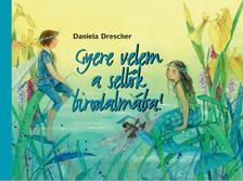 Daniela Drescher - Gyere velem a sellők birodalmába!