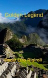 Rigiroli Oscar Luis - Golden Legend - Lost City in the Andes [eKönyv: epub,  mobi]