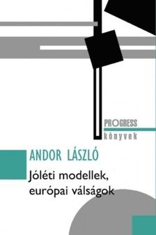 Andor László - Jóléti modellek, európai válságok [eKönyv: epub, mobi]