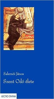 Salernói János - Szent Odó élete