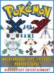 Entertainment HiddenStuff - Pokemon X and Y Game Walkthrough,  Tips,  Episodes,  Pokedex Guide [eKönyv: epub,  mobi]