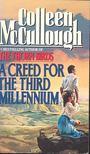 MCULLOUGH, COLLEEN - A creed for the third millennium [antikvár]