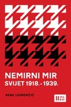 Lovrenčić Rene - Nemirni mir - svijet 1918.-1939. [eKönyv: epub,  mobi]