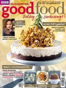 . - Good Food VI. évfolyam 12 . szám - 2017. DECEMBER