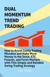 Ang Lee - Dual Momentum Trend Trading [eKönyv: epub,  mobi]
