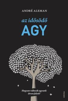 André Aleman - Az idősödő agy - Hogyan változik agyunk ötven felett?