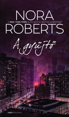 Nora Roberts - A gyűjtő