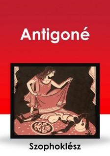 SZOPHOKLÉSZ - Antigoné [eKönyv: epub, mobi]