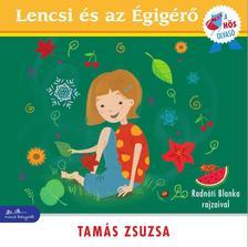 Tamás Zsuzsa - Lencsi és az Égigérő - A hős olvasó sorozat