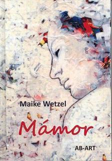 Maike Wetzel - Mámor