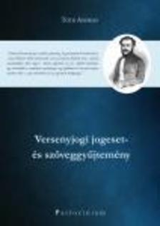 TÓTH ANDRÁS - Versenyjogi jogeset- és szöveggyűjtemény