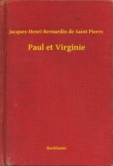 Pierre Jacques-Henri Bernardin de Saint - Paul et Virginie [eKönyv: epub, mobi]