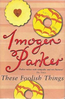 Parker, Imogen - These Foolish Things [antikvár]