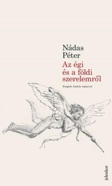 Nádas Péter - Az égi és földi szerelemről [eKönyv: epub, mobi]