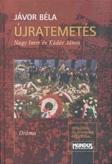 Jávor Béla - Újratemetés. Nagy Imre és Kádár János [eKönyv: pdf]