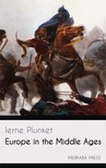 Plunket Ierne - Europe in the Middle Ages [eKönyv: epub,  mobi]