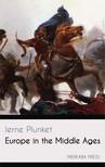 Plunket Ierne - Europe in the Middle Ages [eKönyv: epub, mobi]
