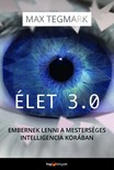 Max Tegmark - Élet 3.0 - Embernek lenni a mesterséges intelligencia korában [eKönyv: epub, mobi]<!--span style='font-size:10px;'>(G)</span-->