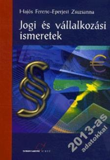 Hajós Ferenc - Eperjesi Zsuzsa - TM-11011/2 JOGI ÉS VÁLLALKOZÁSI ISMERETEK