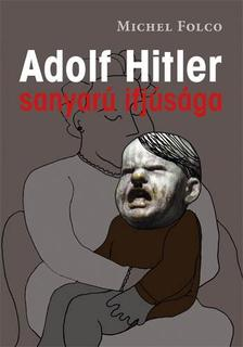 Michel Folco - Adolf Hitler sanyarú ifjúsága