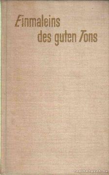 Oheim, Gertrud Dr. - Einmaleins des guten Tons [antikvár]