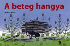 Miler, Zdenek - A BETEG HANGYA