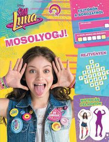 .- - Disney - Soy Luna - Mosolyogj! (Fejtörők a sorozatról)