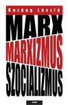 Gazdag László - Marx, marxizmus, szocializmus ###<!--span style='font-size:10px;'>(G)</span-->