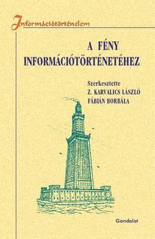Z. Karvalics László, Fábián Borbála - A fény információtörténetéhez