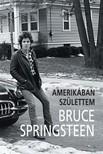 BRUCE SPRINGSTEEN - Amerikában születtem [eKönyv: epub, mobi]<!--span style='font-size:10px;'>(G)</span-->