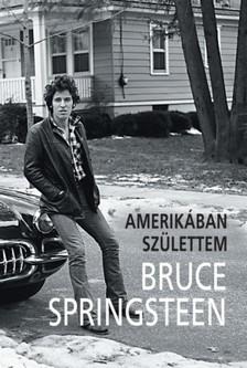 BRUCE SPRINGSTEEN - Amerikában születtem [eKönyv: epub, mobi]
