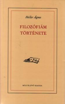HELLER ÁGNES - FILOZÓFIÁM TÖRTÉNETE