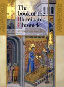 . - THE BOOK OF ILLUMINATED CHRONICLE - A KÉPES KRÓNIKA KÖNYVE (ANGOL)