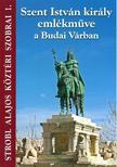 dr. Stróbl Alajos - Szent István király emlékműve a Budai Várban